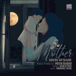 موزیک مادر همه جان و تنم شوق نفس کشیدنم از آرون افشار